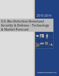 U.S. Bio-Detection Homeland Security & Defense Technology & Market Forecast - 2010-2014