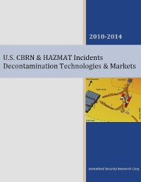 U.S. CBRN & HAZMAT Incidents Decontamination Technologies & Markets   2010-2014