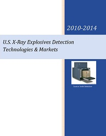 US X-Ray Explosives Detection Technologies & Markets - 2010-2014