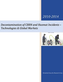 Decontamination of CBRN and Hazmat Incidents Technologies and Global Market - 2010-2014