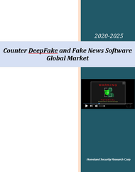 Counter DeepFake and Fake News Market 2020-2025 Report